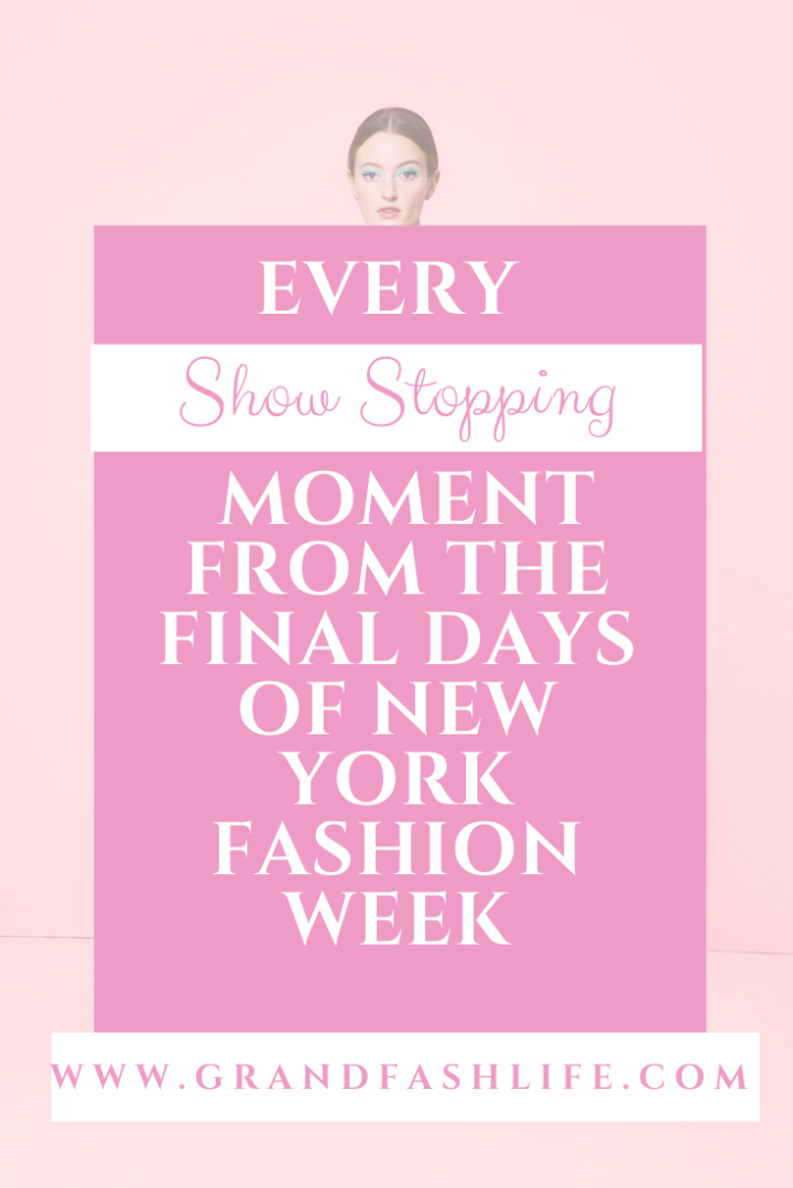 Every Show Stopping Moment From The Final Days Of New York FashionWeek