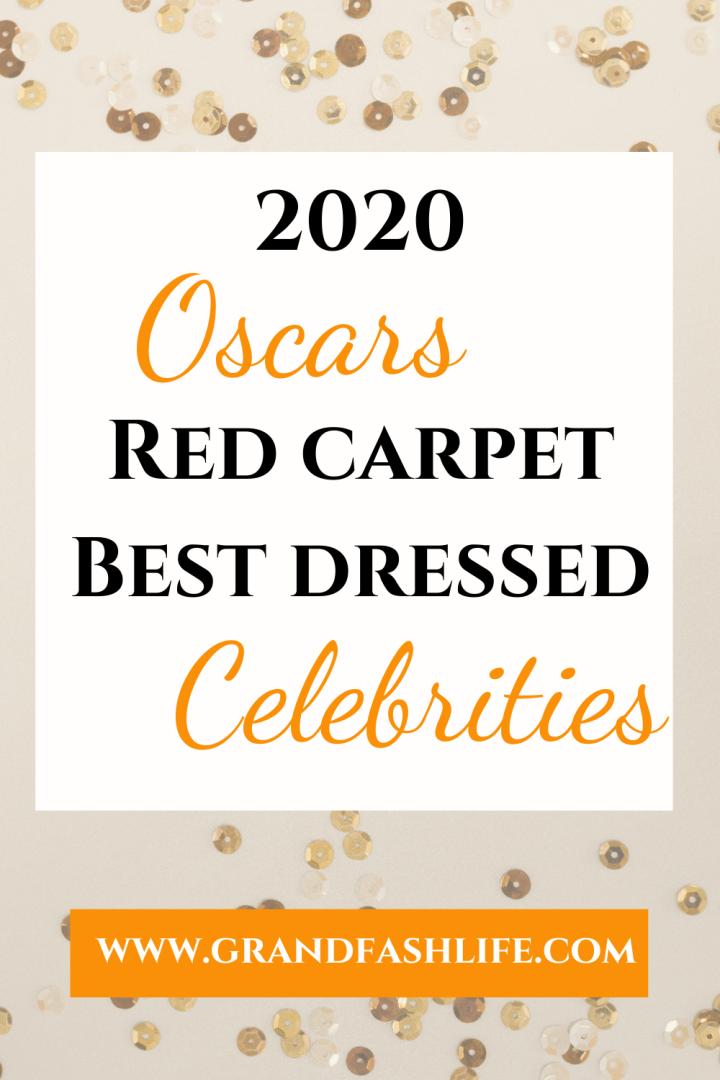 2020 Oscars Red Carpet Best DressedCelebrities